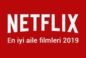 En iyi Netflix aile filmleri 2019