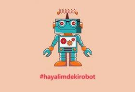 Hayalimdeki Robot yarışmasının 2.si düzenleniyor
