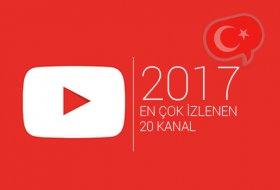 YouTube Türkiye'de 2017 yılının en çok izlenen 20 kanalı