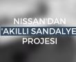 Nissan'dan 'akıllı sandalye' Projesi