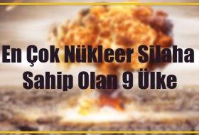 En Çok Nükleer Silaha Sahip Olan 9 Ülke