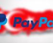 PayPal Ülkemize Geri Dönüyor!