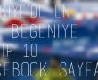 Türkiye'de En Çok Beğeniye Sahip 10 Facebook Sayfası